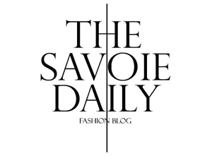 The Savoie Daily - Fashion Blog